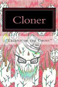 Cloner Legend of the Ghost