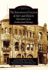 The Savannah College of Art and Design: Restoration of an Architectural Heritage