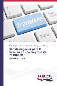 Plan de Negocios Para La Creacion de Una Empresa de Traduccion