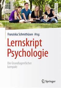 Lernskript Psychologie: Die Grundlagenfächer Kompakt
