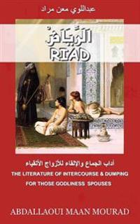 Riad: The Literature of Interercourse & Dumping-For Those Godliness Spouses