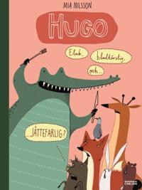 Hugo : elak, blodtörstig och jättefarlig?