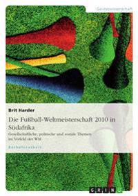 Die Fussball-Weltmeisterschaft 2010 in Sudafrika