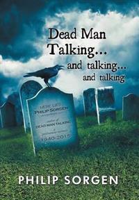Dead Man Talking... and Talking... and Talking