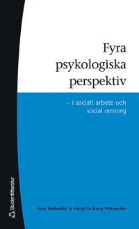 Fyra psykologiska perspektiv : i socialt arbete och social omsorg