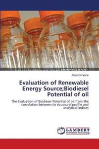 Evaluation of Renewable Energy Source;biodiesel Potential of Oil