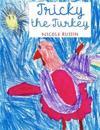 Tricky the Turkey: A Kindergarten Book