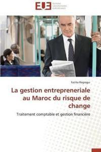 La Gestion Entrepreneriale Au Maroc Du Risque de Change