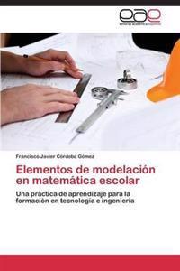 Elementos de Modelacion En Matematica Escolar