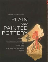 Plain and Painted Pottery: The Rise of Neolithic Ceramic Styles on the Syrian and Northern Mesopotamian Plains