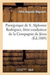Panegyrique de S. Alphonse Rodriguez, Frere Coadjuteur de La Compagnie de Jesus: Preche