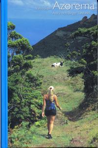Vandra på Azorerna : 30 fina vandringsturer på Azorerna