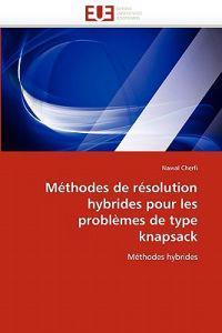 M�thodes de R�solution Hybrides Pour Les Probl�mes de Type Knapsack