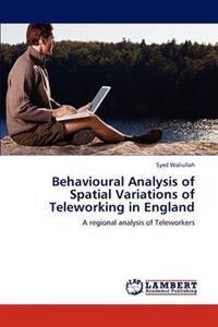 Behavioural Analysis of Spatial Variations of Teleworking in England