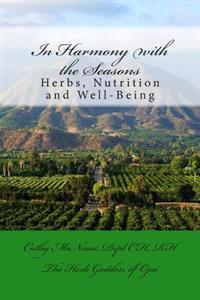 In Harmony with the Seasons: Herbs, Nutrition and Well-Being