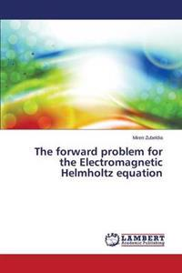 The Forward Problem for the Electromagnetic Helmholtz Equation