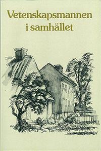 Vetenskapsmannen i samhället : symposier vid Kungl. Vetenskapssamhället i Uppsala 1976-1977