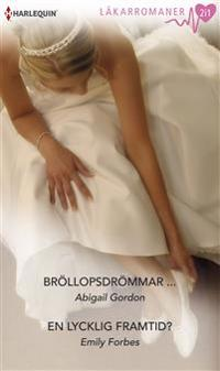 Bröllopsdrömmar.../En lycklig framtid?