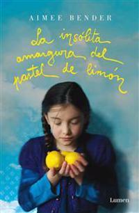 La insolita amargura del pastel de limon / The Particular Sadness of Lemon Cake