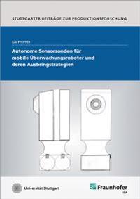 Autonome Sensorsonden für mobile Überwachungsroboter und deren Ausbringstrategien