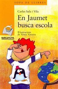 Sala I Vila, C: En Jaumet busca escola