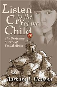 Listen to the Cry of the Child: The Deafening Silence of Sexual Abuse