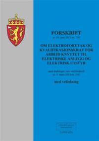 Forskrift om elektroforetak og kvalifikasjonskrav for arbeid knyttet til elektriske anlegg og elektrisk utstyr av 19 juni 2013 nr. 739