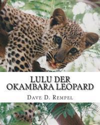 Lulu Der Okambara Leopard: Eine Wahre Geschichte Aus Namibia
