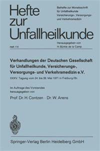 Verhandlungen Der Deutschen Gesellschaft F�r Unfallheilkunde, Versicherungs-, Versorgungs- Und Verkehrsmedizin E. V.