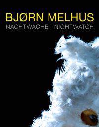 BJørn Melhus: Nightwatch [With DVD]