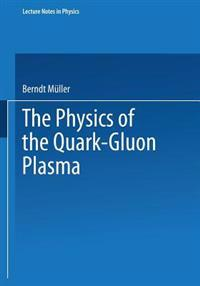 The Physics of the Quark-Gluon Plasma
