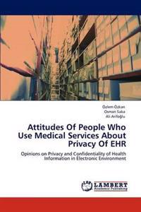 Attitudes of People Who Use Medical Services about Privacy of Ehr
