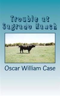 Trouble at Sagrado Ranch