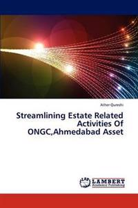 Streamlining Estate Related Activities of Ongc, Ahmedabad Asset