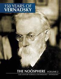 150 Years of Vernadsky: The Noosphere