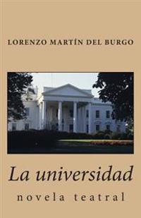 La Universidad: Novela Teatral