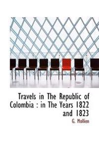 Travels in the Republic of Colombia