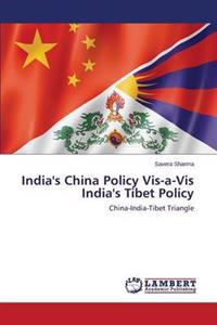 India's China Policy VIS-A-VIS India's Tibet Policy
