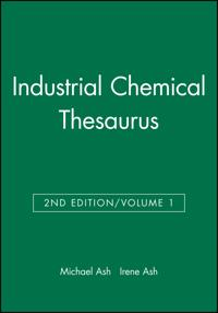 Industrial Chemical Thesaurus, 2nd Edition, Volume 1, 2nd Edition
