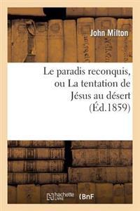 Le Paradis Reconquis, Ou La Tentation de Jesus Au Desert