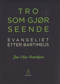 Tro som gjør seende - Jan-Olav Henriksen | Inprintwriters.org