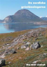De nordiska grönlänningarna - Maj-Britt Lindvall pdf epub