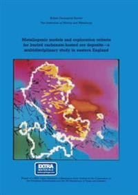 Metallogenic Models and Exploration Criteria for Buried Carbonate-hosted Ore Deposits-a Multidisciplinary Study in Eastern England