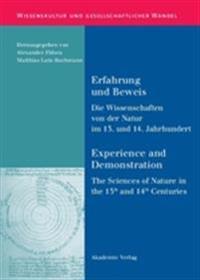 Erfahrung Und Beweis. Die Wissenschaften Von Der Natur Im 13. Und 14. Jahrhundert