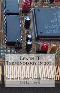 Learn It Terminology in 2014: Essential English-Spanish It Terms