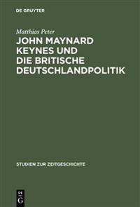 John Maynard Keynes Und Die Britische Deutschlandpolitik