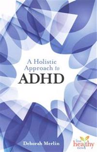 A Holistic Approach to ADHD