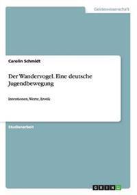 Der Wandervogel. Eine Deutsche Jugendbewegung