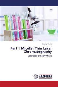 Part 1 Micellar Thin Layer Chromatography