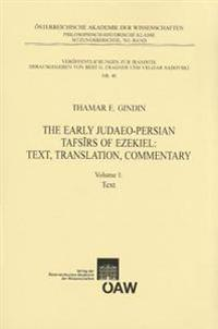 The Early Judaeo-Persian Tafsirs of Ezekiel: Text, Translation, Commentary: Volume I: Text